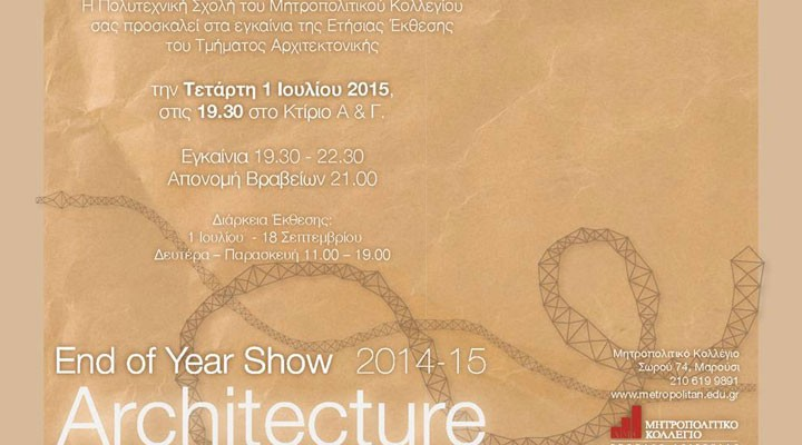 Metropolitan College - ARCHITECTURE End of year show 2015