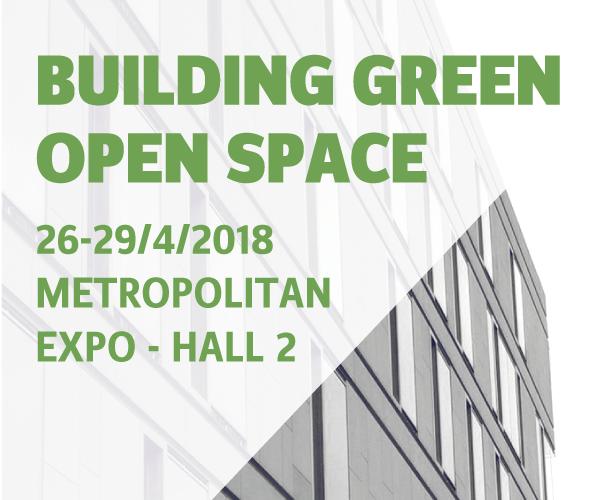 Ξεκίνησε η αντίστροφη μέτρηση για το Building Green Open Space 2018 – Όσα θα δούμε και θα ακούσουμε